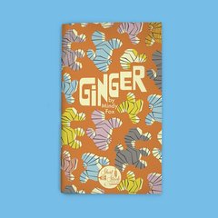 GINGER (BY MINDY FOX)